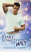 The Start of Something Wild (The Start Series 3)