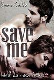 Save me: Weil du mich liebst