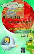 Tanja Sternenlicht: Die Reise zum Dunkelplanet