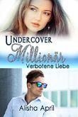 Undercover Millionär: Verbotene Liebe