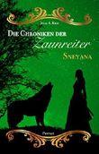 Die Chroniken der Zaunreiter - Sneyana