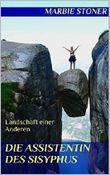 Die Assistentin des Sisyphus: Landschaft einer Anderen