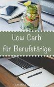Low Carb für Berufstätige: Stress im Büro und keine Zeit für ein gesundes Mittagessen? Damit ist jetzt Schluss!