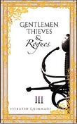 Gentlemen,Thieves & Rogues: Part Three: A Swashbuckling Adventure Fantasy