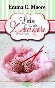 Liebe ist wie Zuckerwatte (Zuckergussgeschichten): Tennessee Storys