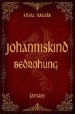 Johanniskind: Bedrohung