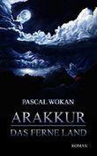 Arakkur - Das ferne Land