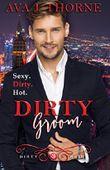 Dirty Groom - Colin & Amber (Dirty Reihe - Band 3)