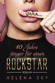 10 Jahre jünger für einen Rockstar: Roman