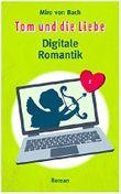 Tom und die Liebe: Digitale Romantik