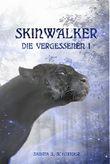 Die Vergessenen 01 - Skinwalker