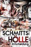 Schmitts Hölle - Entscheidung. (Ein Thriller mit Sibel Schmitt 4)