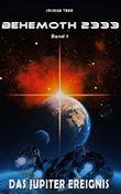 Behemoth 2333 - Das Jupiter Ereignis