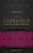 Gefesselt von Dr. Duken Moore (Medicine of Love Edition 1)