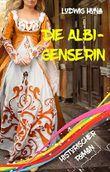 Die Albigenserin: Historischer Roman