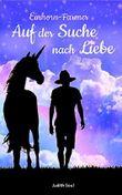 Einhorn-Farmer 1: Auf der Suche nach Liebe