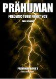 Prähuman - Folge 03: Frederic Tubb funkt SOS