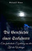 Die Geschichte eines Seefahrers: Eine fantastische Erzählung aus der Zeit der Wikinger (German Edition)