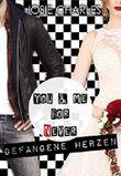 You & me for (n)ever - Gefangene Herzen