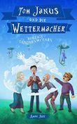 Tom Janus und die Wettermacher: Bullige Saponenwolken