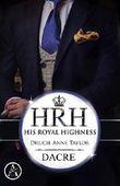 Dacre: His Royal Highness (HRH 1)