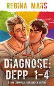 Diagnose: Depp 1-4: 4 schwule Kurzgeschichten