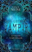 Der letzte Vampir: After the Vampirewars 1