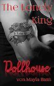 The Lonely King (erotischer Liebesroman) (Dollhouse 1)