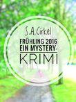 Frühling 2016: Ein Mystery Krimi