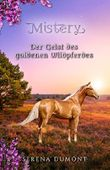 Der Geist des goldenen Wildpferdes (Mistery 2)