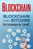 Blockchain: Blockchain und Bitcoins – Die Technologie der Zukunft
