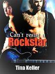 Can't resist a Rockstar: Wer kann schon einem Rockstar widerstehen?