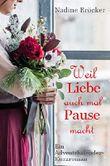 Weil Liebe auch mal Pause macht: Ein weihnachtlicher Kurzroman mit 24 Lesetürchen