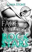 Die Fake Verlobte des Rockstars: Stolz & Vorurteil & Rockstars