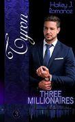 Three Millionaires - Tyron