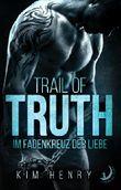 Trail of Truth: Im Fadenkreuz der Liebe