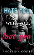 Hate you, want you, love you: Bad Boys küssen besser