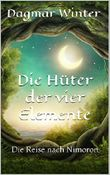 Die Hüter der vier Elemente: Die Reise nach Nimoron (Hüter der Elemente 1)