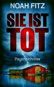 SIE IST TOT (Johannes-Hornoff-Thriller 6)