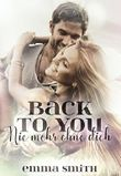 Back to you: Nie mehr ohne dich (Love happened 5)