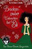Brockenzauber, Weihnachten bei Eli  (Eine Elionore Brevent Kurzgeschichte )