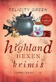Highland-Hexen-Krimis: Sammelband I-III