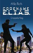 Codename E.L.I.A.S.: Doppelschlag
