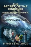 The Secret of the Bird God (Remember the Future Book 3)
