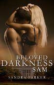 Beloved Darkness: Sam