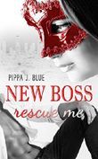 New Boss rescue me