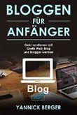 Bloggen für Anfänger Gratis Web-Blog starten, Blogger werden und mit dem eigenen Blog Geld verdienen