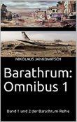 Barathrum: Omnibus 1: Band 1 und 2 der Barathrum-Reihe