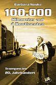 100.000 Kilometer auf 4 Kontinenten: Trampen im 20. Jahrhundert