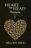 Heart over Head: Passion
